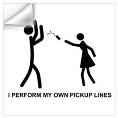 I perform my own pickup lines Wall Decal