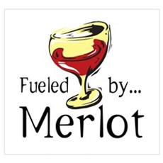 Fueled by Merlot Poster
