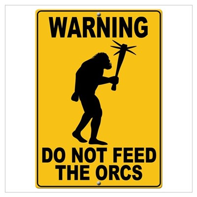 Do Not Feed the Orcs Poster