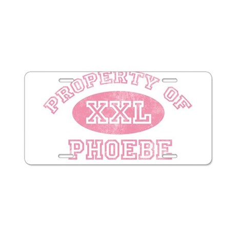 Property of Phoebe Aluminum License Plate