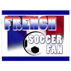 French Soccer Fan! Poster