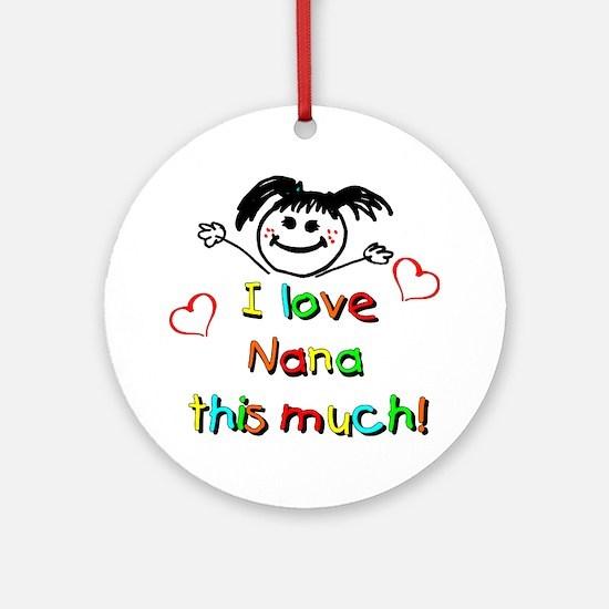 I Love Nana (Girl) Ornament (Round)