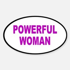 powerful woman... Oval Decal