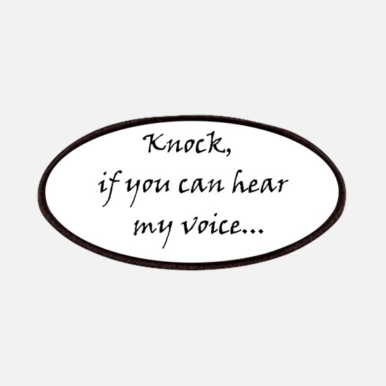 Knock if you can hear my voice Patches