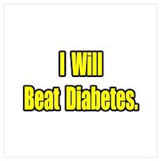 """I Will Beat Diabetes"" Poster"