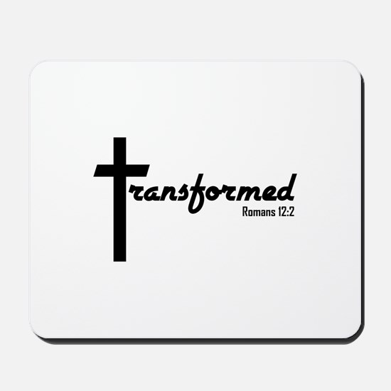 Transformed - Romans 12:2 Mousepad