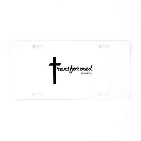 Transformed - Romans 12:2 Aluminum License Plate