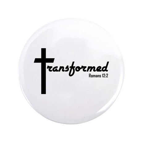 "Transformed - Romans 12:2 3.5"" Button (100 pack)"