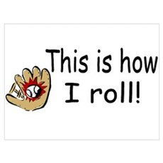 This Is How I Roll (Baseball) Poster