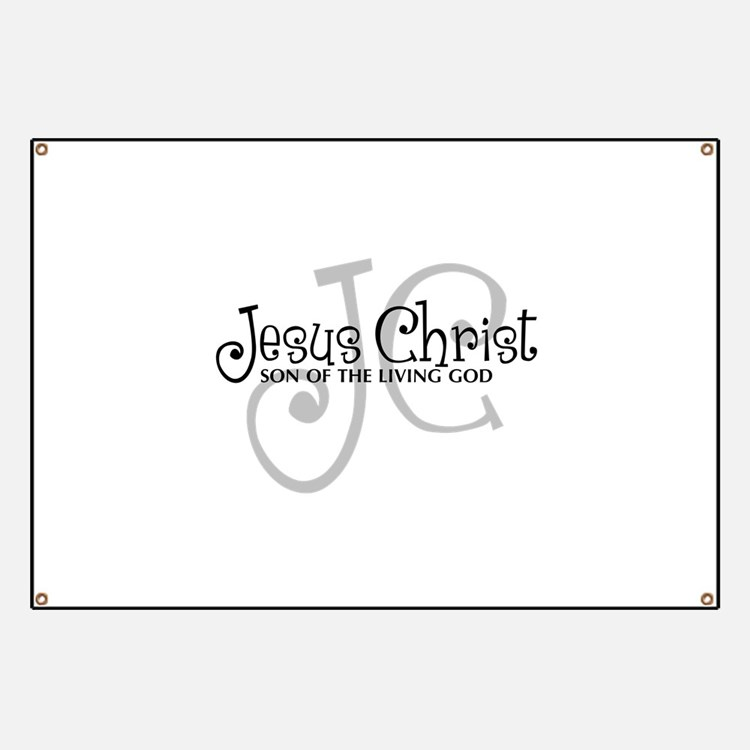 Jesus Christ - Son of the Living God Banner