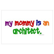 My Mommy Is An Architect Poster