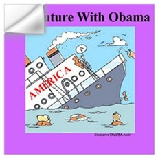 """Obama Will Sink America"" Wall Decal"