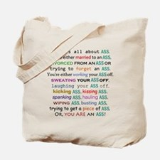 Life is all about ass Tote Bag