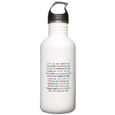 Life is all about ass Water Bottle