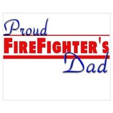Proud Firefighter's Dad Poster