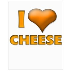 I LOVE CHEESE Poster