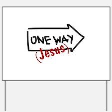 One Way (Jesus) Yard Sign