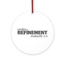 Under Refinement - Malachi 3:3 Ornament (Round)