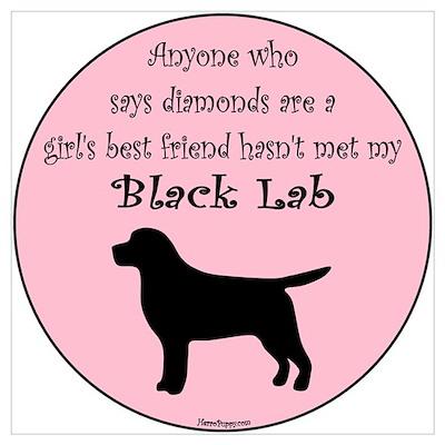 Girls Best Friend - Black Lab Poster