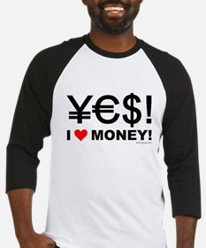 Yes! I love money! Baseball Jersey