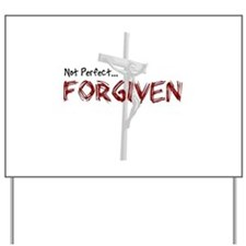 Not Perfect... Forgiven Yard Sign