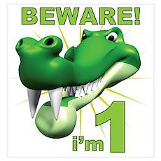 Beware! I'm 1 Alligator Poster