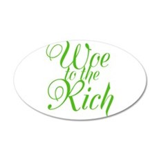 Woe to the Rich 22x14 Oval Wall Peel