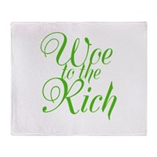 Woe to the Rich Throw Blanket