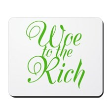Woe to the Rich Mousepad