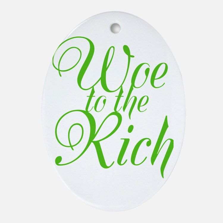 Woe to the Rich Ornament (Oval)