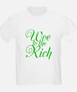 Woe to the Rich T-Shirt