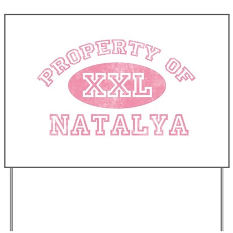 Property of Natalya Yard Sign