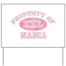Property of Nadia Yard Sign