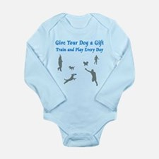 Give Your Dog A Gift Long Sleeve Infant Bodysuit