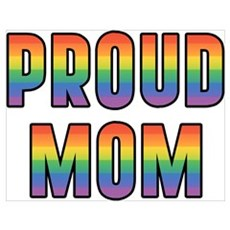 GLBT Rainbow Proud Mom Poster