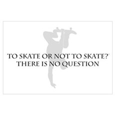 To Skate Or Not To Skate-for Guys Poster