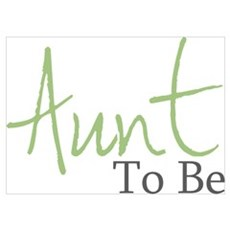 Aunt To Be (Green Script) Poster