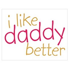I Like Daddy Better Poster
