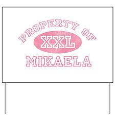 Property of Mikaela Yard Sign