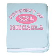 Property of Michaela baby blanket