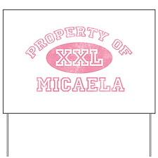 Property of Micaela Yard Sign