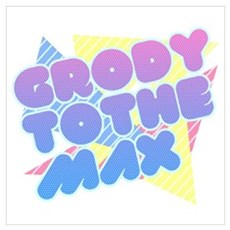 Grody to the Max Poster