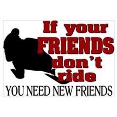 If Your Friends Don't Ride Framed Print