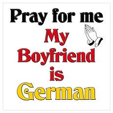 Pray for me my boyfriend is German Pr Poster