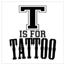 T is for Tattoo Poster