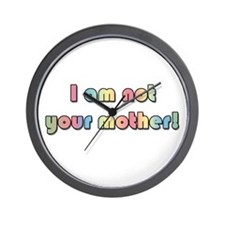 Not your mother Wall Clock