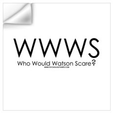 Who Would Watson Scare? Wall Decal