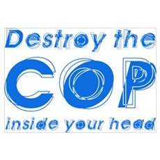Destroy The Cop Inside Your H Poster