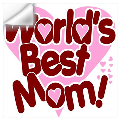World's BEST Mom! Wall Decal