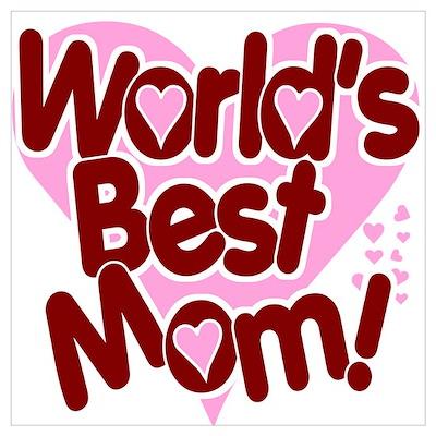 Worlds BEST Mom! Poster